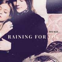 Ida Mae - Raining For You (EP)