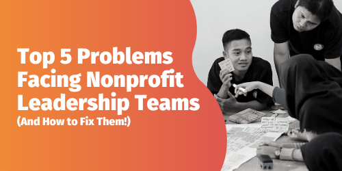 Download The Top 5 Problems Facing Nonprofit Leadership Teams (and How to Solve Them!) Ebook Today