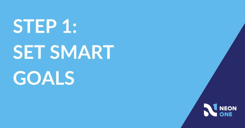 Step 1: Set SMART Goals