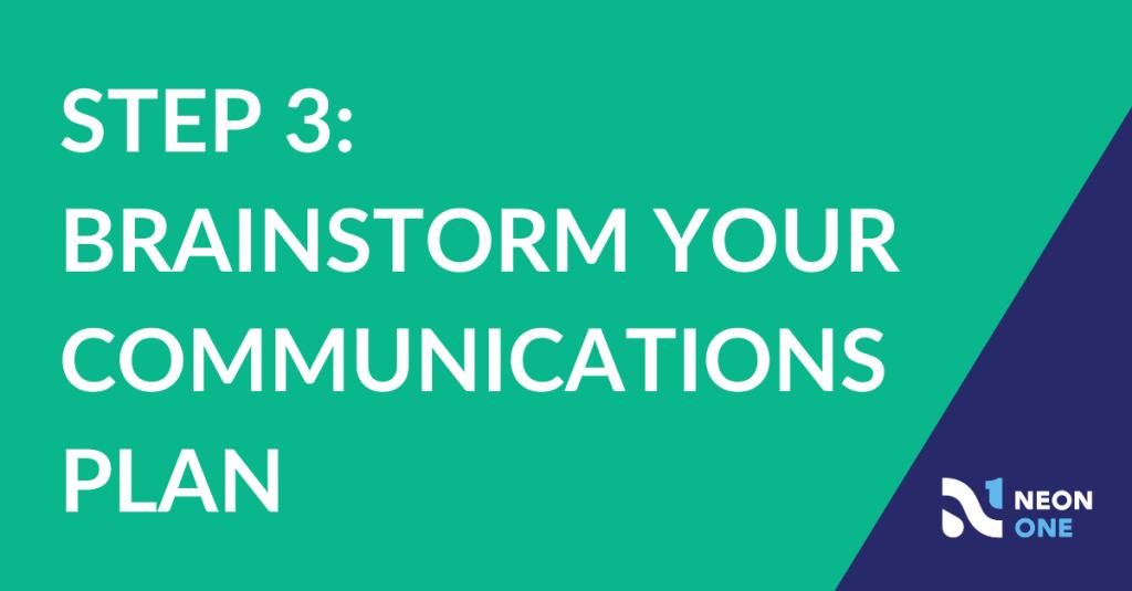 Step 3: Brainstorm Your Communications Plan