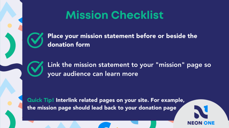 """Mission Checklist for Donation Pages. """"Place your mission statement before or beside the donation form. Link the mission statement to your mission page so your audience can learn more."""""""