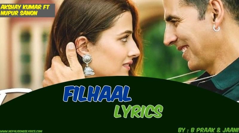 Filhaal Lyrics - Akshay Kumar Ft Nupur Sanon