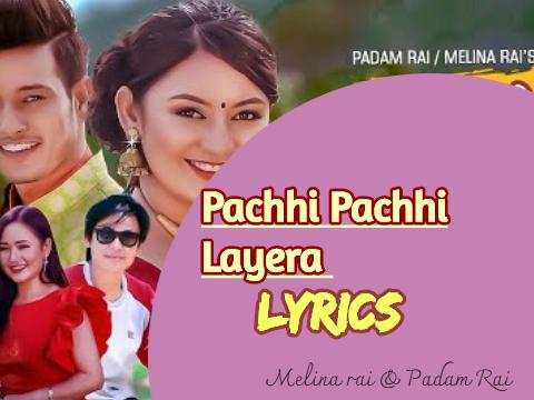 Pachhi Pachhi Layera Lyrics melina rai