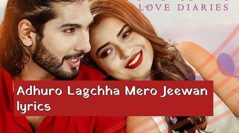 Adhuro Lagchha Mero Jeewan lyrics