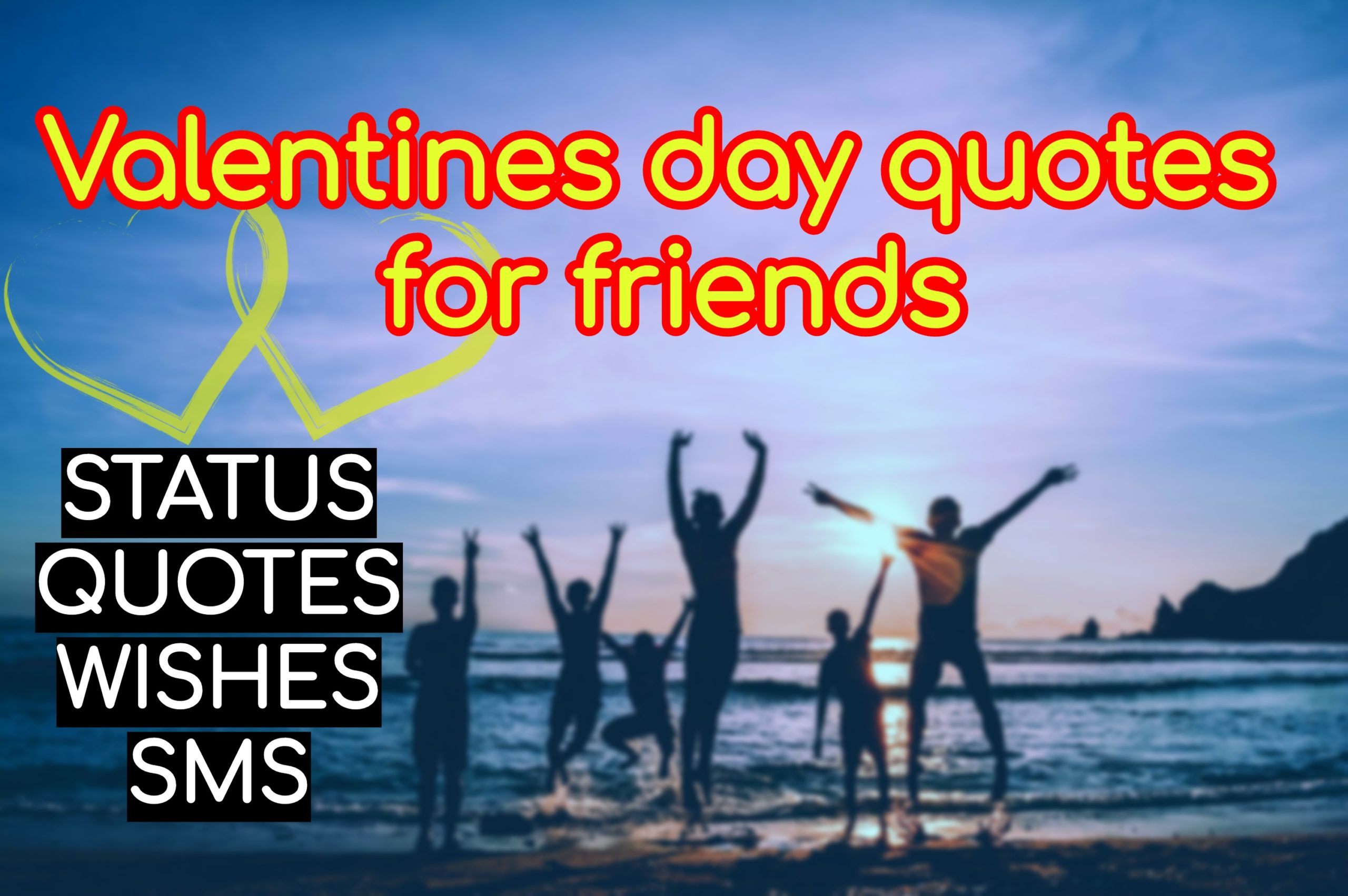 Valentines day quotes for friends 💛 - Quotes, Wishes & Status -