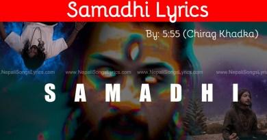 samadhi lyrics 5-55 Chirag khadka