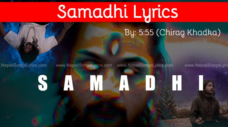 samadhi lyrics 5-55 Chirag khadka