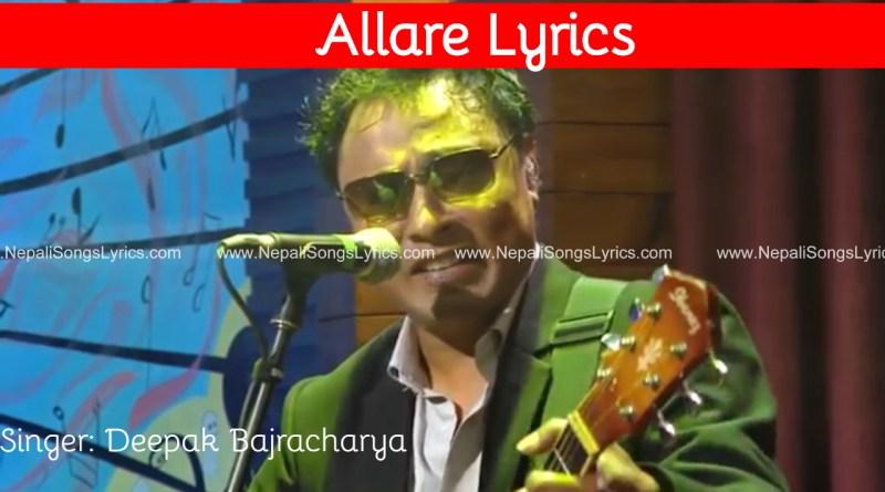 Allare lyrics - Deepak bajracharya