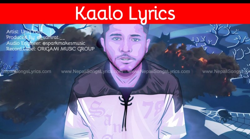 Kaalo Lyrics by Uniq poet