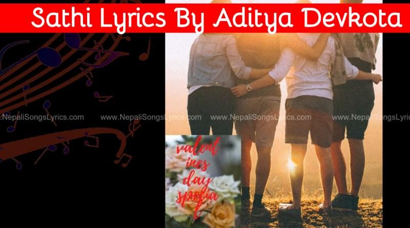 Sathi Lyrics By Aditya Devkota
