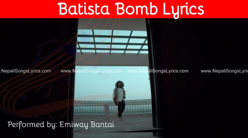 batista bomb lyrics - Emiway bantai