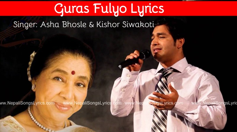 guras fulyo lyrics by asha bhosle and kishow siwakoti