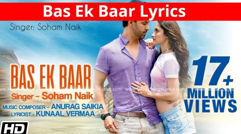 Bas Ek Baar Lyrics by Soham Naik