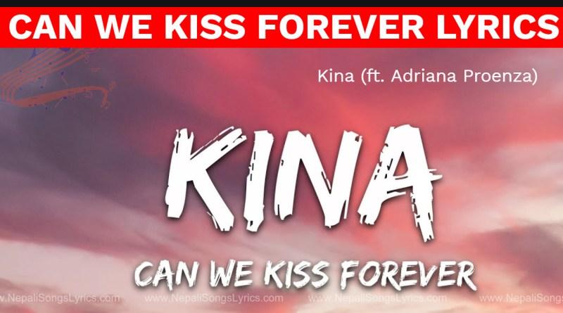 Can We Kiss Forever lyrics (Kina ft. Adriana Proenza)
