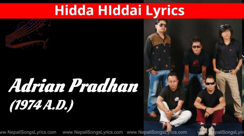 Hidda HIddai lyrics - adrian pradhan