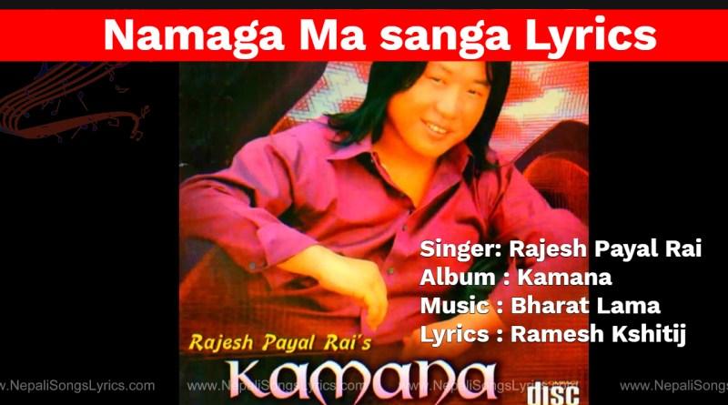 Namaga ma sanga lyrics Rajesh Payal rai