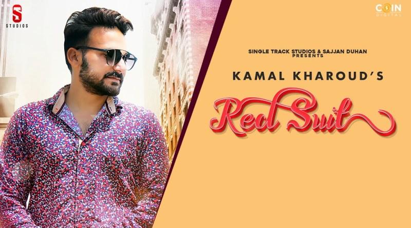 Red Suit lyrics   Kamal Kharoud   Latest Punjabi Songs 2020
