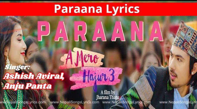 paraana lyrics - a mero hajur 3 - Ashish aviral, anju panta