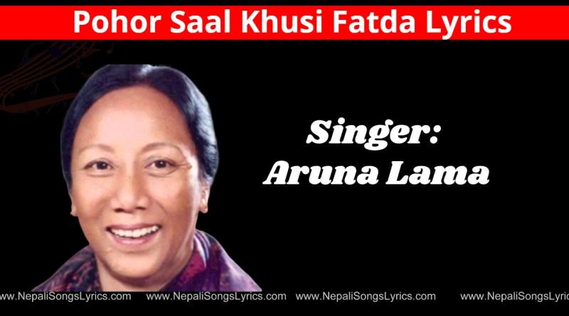 pohor saal khusi fatda lyrics - aruna lama
