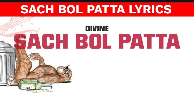 sach bol patta lyrics by divine - hindi rap song