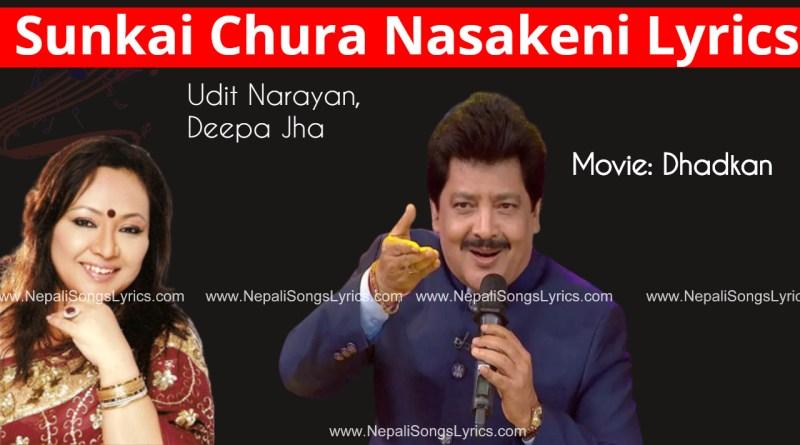 sunkai chura nasakeni lyrics - Udit Narayan Deepa Jha