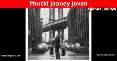Phutki Jaaney Jovan lyrics - Sajjan Raj Vaidya