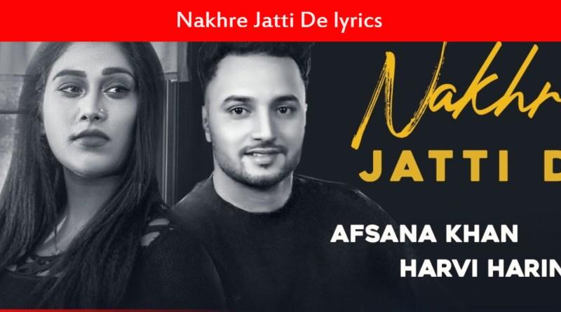 Nakhre Jatti De lyrics | Harvi Harinder ft Afsana Khan |