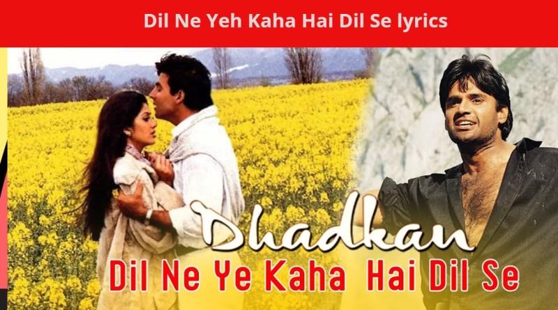 Dil Ne Yeh Kaha Hai Dil Se lyrics - Dhadkan _Sunil Shetty, Shilpa Shetty _