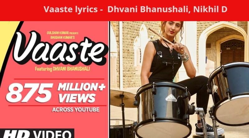 Vaaste lyrics - Dhvani Bhanushali, Tanishk Bagchi | Nikhil D