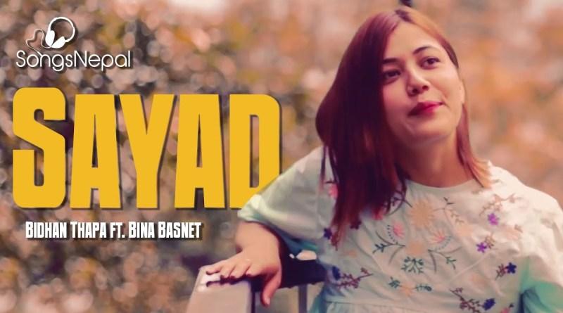 Sayad lyrics - Bidhan Thapa Ft. Bina Basnet