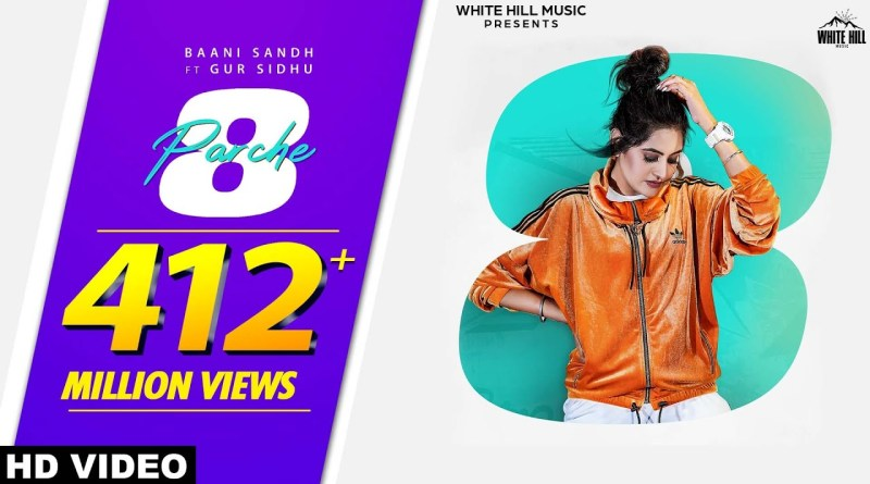 8 Parche Lyrics - Baani Sandhu, Gur Sidhu, Jassi Lohka