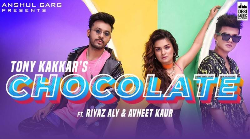 Chocolate lyrics - Tony Kakkar ft. Riyaz Aly & Avneet Kaur