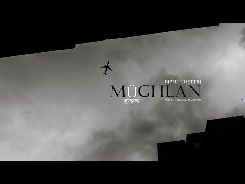 Mughlan Lyrics - Bipul Chettri