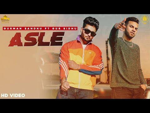 ASLE Lyrics - Gurman Sandhu, Gur Sidhu
