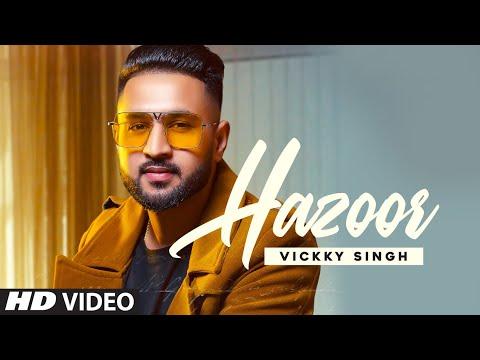 Hazoor Lyrics - Vickky Singh