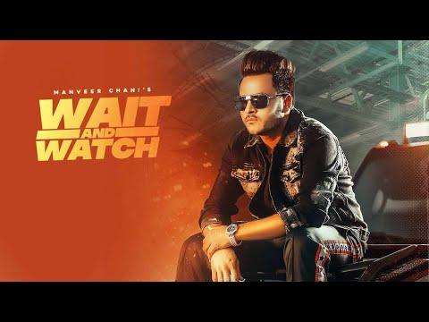 Wait and watch Lyrics - Manveer Chani