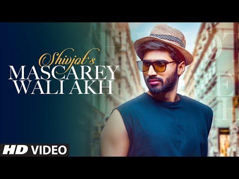 Mascarey Wali Akh Lyrics - Shivjot