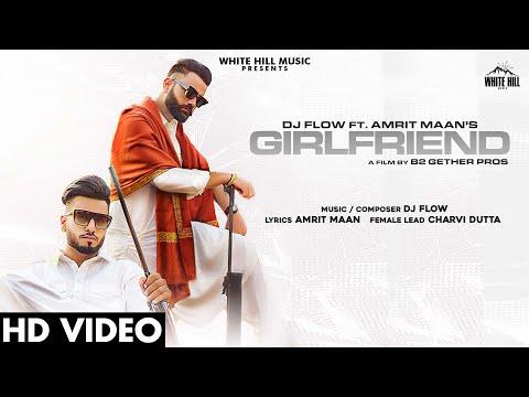 Girlfriend Lyrics - Dj Flow, Amrit Maan