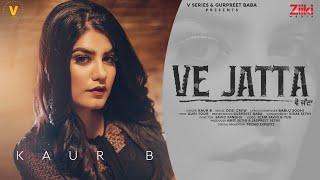 Ve Jatta Lyrics - Kaur B, Guri toor