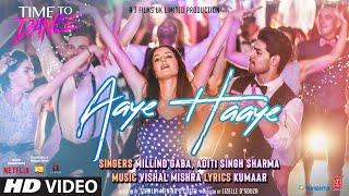 Aaye Haaye Lyrics - Vishal Mishra, Millind Gaba, Aditi Singh Sharma