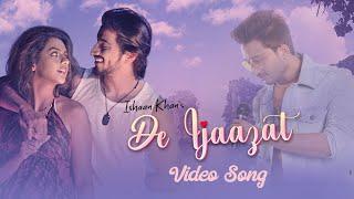 De Ijaazat Lyrics - Ishaan Khan