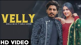 Velly Lyrics - Korala Maan, Gurlej Akhtar