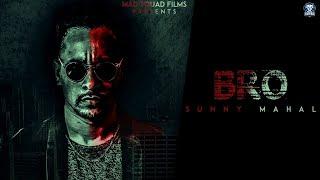 BRO Lyrics - Sunny Mahal