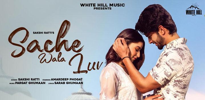 Sache Wala Luv Lyrics - Sakshi Ratti