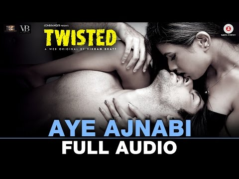 Aye Ajnabi - Twisted Lyrics
