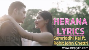 HERANA Lyrics  – Samriddhi Rai ft. Rohit John Chettri (English+नेपाली) | Samriddhi Rai Songs Lyrics, Chords, Tabs