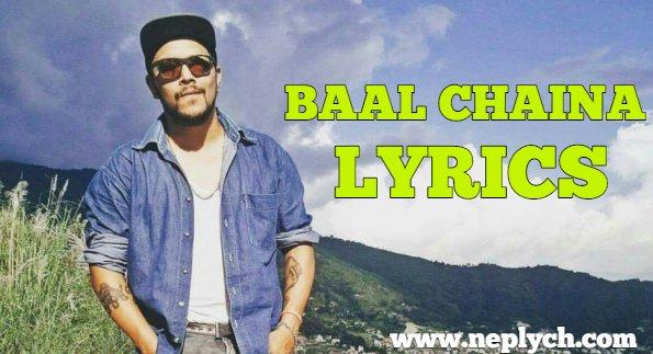 Baal Chaina Lyrics - Neetesh Jung Kunwar | Neetesh Jung Kunwar Songs Lyrics, Chords, Tabs