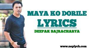 Maya Ko Dorile Lyrics – Deepak Bajracharya (English+नेपाली)   Deepak Bajracharya Songs Lyrics, Chords, Tabs   Neplych