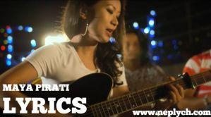 Maya Pirati Lyrics – Trishna Gurung (English+नेपाली) | Trishna Gurung Songs Lyrics, Chords, Tabs | Neplych