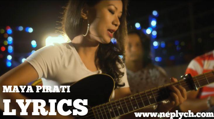 Maya Pirati Lyrics - Trishna Gurung (English+नेपाली)   Trishna Gurung Songs Lyrics, Chords, Tabs   Neplych